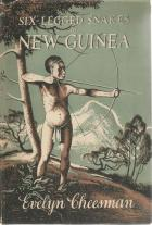 Front Cover of Six-Legged Snakes in New Guinea by Evelyn Cheesman