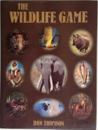 Front Cover of The Wildlife Game by Ron Thomson