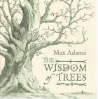 Front cover of The Wisdom of Trees by Max Adams